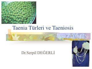 Taenia Türleri ve Taeniosis