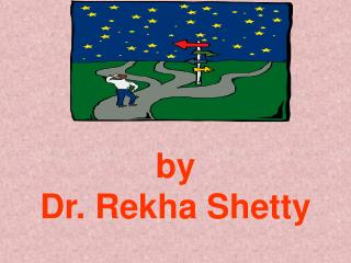 by  Dr. Rekha Shetty