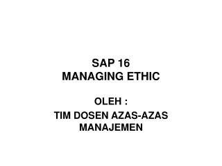 SAP 16  MANAGING ETHIC
