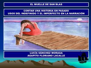 EL MUELLE DE SAN BLAS
