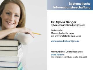 Dr. Sylvia S�nger sylvia.saenger@med.uni-jena.de