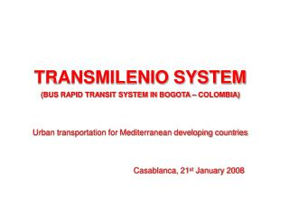 TRANSMILENIO SYSTEM  (BUS RAPID TRANSIT SYSTEM IN BOGOTA � COLOMBIA)