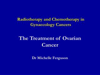 Radiotherapy and Chemotherapy in Gynaecology Cancers