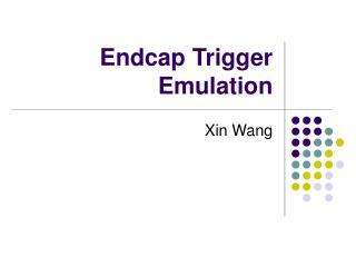 Endcap Trigger Emulation