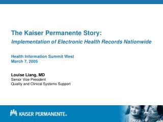 The Kaiser Permanente Story: Implementation of Electronic Health Records Nationwide   Health Information Summit West  Ma