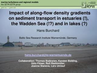Hans Burchard Baltic Sea Research Institute Warnem�nde, Germany hans.burchard@io-warnemuende.de