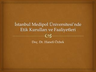 İstanbul  Medipol  Üniversitesi'nde Etik Kurulları ve Faaliyetleri