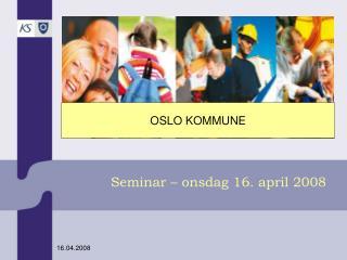 Seminar – onsdag 16. april 2008