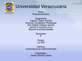 Universidad  Veracruzana Tema: Posicionamiento