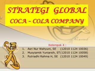 STRATEGI  GLOBAL COCA – COLA COMPANY