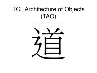 TCL Architecture of Objects (TAO)