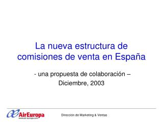 La nueva estructura de comisiones de venta en España