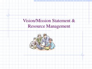 Vision/Mission Statement & Resource Management