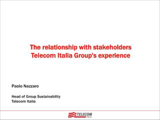 The relationship with stakeholders  Telecom Italia Group's experience