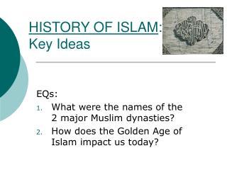 HISTORY OF ISLAM :  Key Ideas