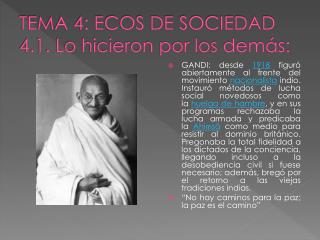 TEMA 4: ECOS DE SOCIEDAD 4.1. Lo hicieron por los demás: