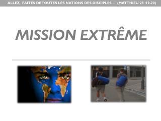 Mission extrême