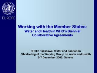Working with the Member States:  Water and Health in WHO's Biennial Collaborative Agreements