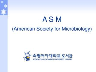 A S M (American Society for Microbiology)
