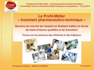 Le P rofil-Métier  « A ssistant  pharmaceutico -technique»