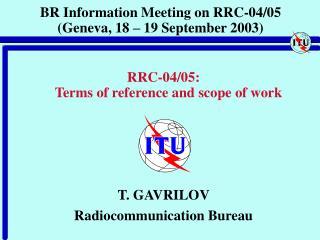 BR Information Meeting on RRC-04/05  (Geneva, 18 – 19 September 2003)