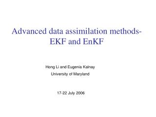 Advanced data assimilation methods-EKF and EnKF