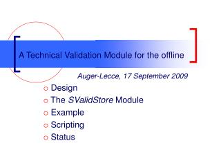 A Technical Validation Module for the offline