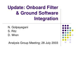Update: Onboard Filter & Ground Software Integration