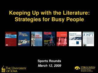 Keeping Up with the Literature: Strategies for Busy People
