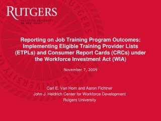 Carl E. Van Horn and Aaron Fichtner John J. Heldrich Center for Workforce Development