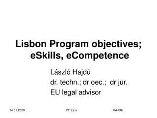 Lisbon Program objectives; eSkills, eCompetence