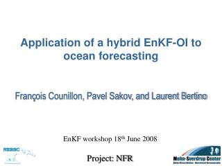Application of a hybrid EnKF-OI to ocean forecasting