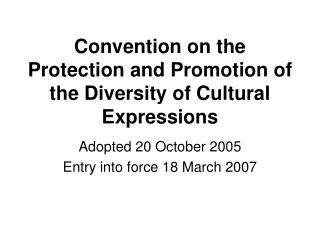 Convention on the Protection and Promotion of the Diversity of Cultural Expressions