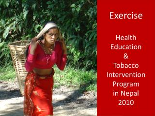 Exercise Health Education &  Tobacco Intervention  Program in Nepal 2010