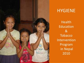 HYGIENE Health Education &  Tobacco Intervention  Program  in Nepal  2010