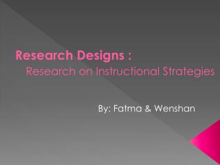 Research Designs : Research on Instructional Strategies