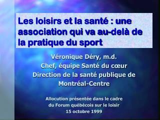 Les loisirs et la santé : une association qui va au-delà de la pratique du sport