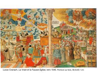 Lucas Cranach,  La Vraie et la Fausse Eglise , vers 1545.  Peinture sur bois, 58,5x35,1 cm.