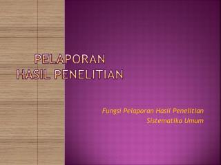 PELAPORAN  HASIL PENELITIAN