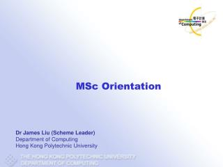 Dr James Liu (Scheme Leader) Department of Computing Hong Kong Polytechnic University