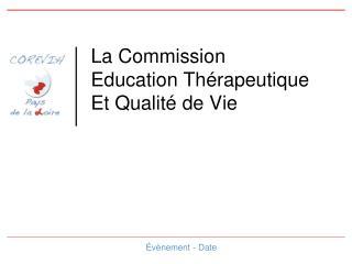 La Commission Education Thérapeutique Et Qualité de Vie