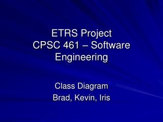 ETRS Project CPSC 461 � Software Engineering