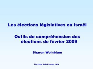 Les élections législatives en Israël Outils de compréhension des élections de février 2009
