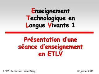 E nseignement  T echnologique en L angue  V ivante 1