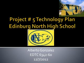Project # 5 Technology Plan Edinburg North High School