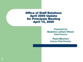 Office of Staff Relations April 2009 Update for Principals Meeting April 15, 2009