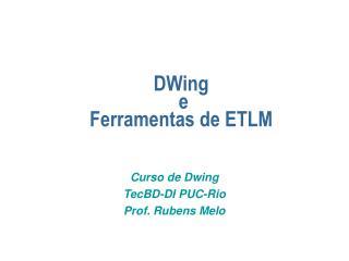 DWing  e  Ferramentas de ETLM