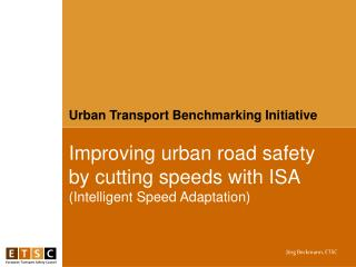 Improving urban road safety by cutting speeds with ISA  (Intelligent Speed Adaptation)
