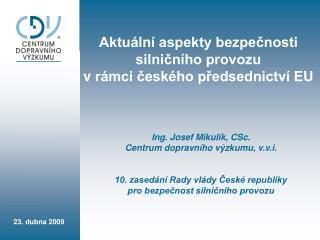 Aktuální aspekty bezpečnosti silničního provozu vrámci českého předsednictví EU