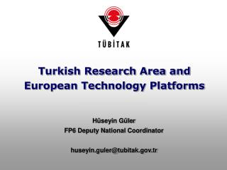 Turkish Research Area and  European Technology Platforms